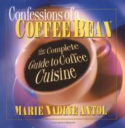 Cover of: Confessions of a Coffee Bean | Marie Nadine Antol