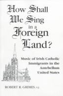 Cover of: How Shall We Sing in a Foreign Land?