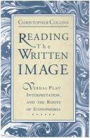 Cover of: Reading the written image | Christopher Collins