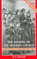 Cover of: making of the modern church | B. G. Worrall