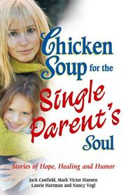 Cover of: Chicken soup for the single parent
