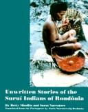 Cover of: Unwritten Stories of the Suruí Indians of Rondônia (ILAS Special Publication)