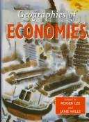 Cover of: Geography of Economies | Roger Lee