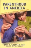 Cover of: Parenthood in America  | Jack C. Westman
