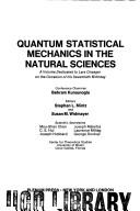 Cover of: Quantum Statistical Mechanics in the Natural Sciences (Studies in the Natural Sciences,) | Stephan Mintz