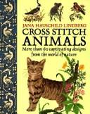 Cover of: Cross Stitch Animals | Jana Hauschild Lindberg