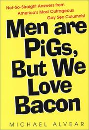 Cover of: Men are pigs, but we love bacon | Michael Alvear