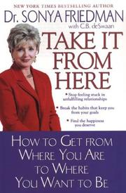 Cover of: Take it from here | Sonya Friedman