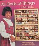 Cover of: All Kinds of Things | Beth Becker