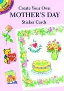 Cover of: Create Your Own Mother's Day Sticker Cards