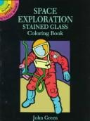 Cover of: Space Exploration Stained Glass Coloring Book