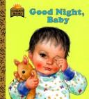 Cover of: Goodnight, Baby (First Golden Board Book)
