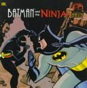 Cover of: Batman and the ninja | Chip Lovitt