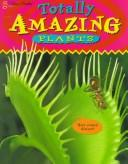 Cover of: Plants (Totally Amazing) | Julia Hillyard