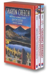 Cover of: Sharon Creech Box Set: Absolutely Normal Chaos, Walk Two Moons, Chasing Redbird
