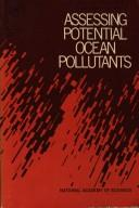 Cover of: Assessing potential ocean pollutants | United States. Ocean Affairs Board. Study Panel on Assessing Potential Ocean Pollutants.