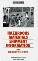 Cover of: Hazardous materials shipment information for emergency response | National Research Council (U.S.). Committee for the Assessment of a National Hazardous Materials Shipments Identification System.
