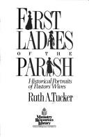 Cover of: First Ladies of the Parish  | Ruth A. Tucker