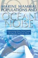 Cover of: Marine mammal populations and ocean noise | National Research Council (U.S.). Committee on Characterizing Biologically Significant Marine Mammal Behavior.
