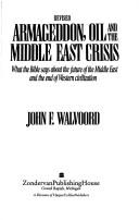 Cover of: Armageddon, oil, and the Middle East crisis | John F. Walvoord
