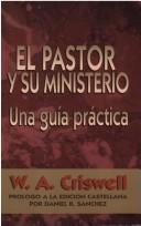 Cover of: El Pastor y su Ministerio / Criswell's Guidebook for Pastors