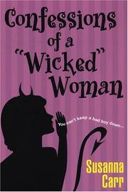 Cover of: Confessions Of A Wicked Woman | Susanna Carr