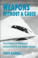 Cover of: Weapons without a cause
