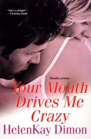 Cover of: Your Mouth Drives Me Crazy | HelenKay Dimon