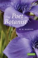 The poet as botanist by M. M. Mahood