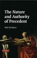 Cover of: The Nature and Authority of Precedent