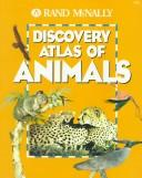 Cover of: Discovery Atlas of Animals | Rand McNally