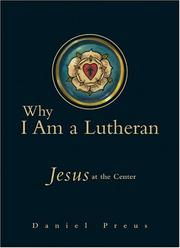 Cover of: Why I Am a Lutheran | Daniel Preus