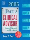 Cover of: Ferri's Clinical Advisor 2005, Text, CD-ROM & PDA Software Package
