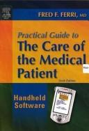 Cover of: Practical Guide to the Care of the Medical Patient CD-ROM PDA Software | Fred F. Ferri