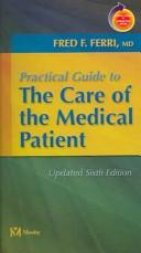 Cover of: Practical Guide to the Care of the Medical Patient Updated Edition