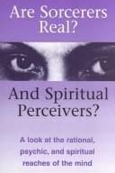 Cover of: Are Sorcerers Real? and Spiritual Perceivers? | Gared Elechie