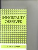 Cover of: Immortality Observed | Francisco Parra