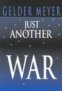 Just Another War by Gelder Meyer
