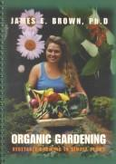 Cover of: Organic Gardening | James E. Brown