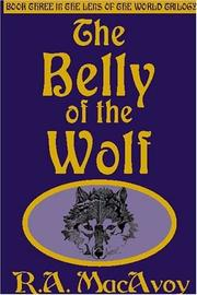 Cover of: The Belly of the Wolf (# 3 in Lens of the World | R.A. Macavoy