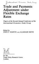 Cover of: Trade and Payments Adjustment Under Flexible Exchange Rates (International Economics Study Group) | John P. Martin, Alisdair Smith