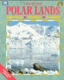 Life in the Polar Lands (World Book Ecology Series)