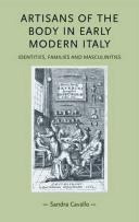 Cover of: Artisans of the Body in Early Modern Italy | Sandra Cavallo