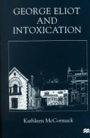 Cover of: George Eliot and intoxication