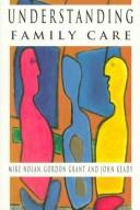 Cover of: Understanding family care