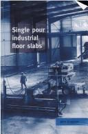 Cover of: Single pour industrial floor slabs | John Knapton