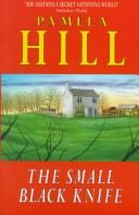 Cover of: The Small Black Knife | Pamela Hill