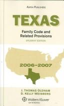 Cover of: Texas Family Code and Related Provisions 2006-2007 | D. Kelly Weisberg