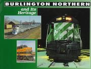 Cover of: Burlington Northern and Its Heritage