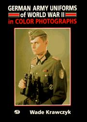 Cover of: German Army uniforms of World War II in color photographs
